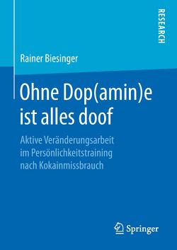Ohne Dop(amin)e ist alles doof von Biesinger,  Rainer