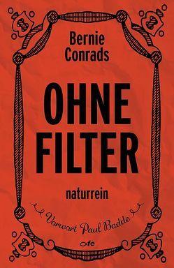 Ohne Filter von Badde,  Paul, Conrads,  Bernie
