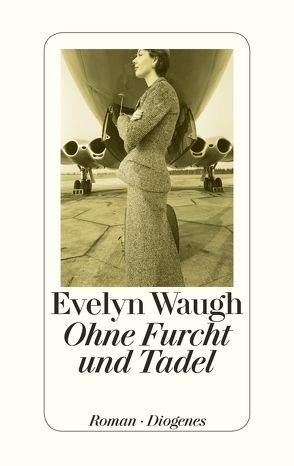 Ohne Furcht und Tadel von Peterich,  Werner, Waugh,  Evelyn