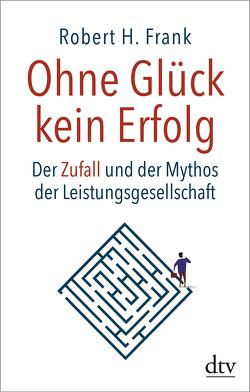 Ohne Glück kein Erfolg von Frank,  Robert H., Harlaß,  Katrin