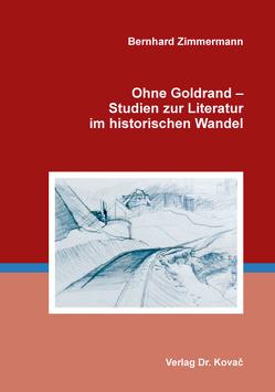 Ohne Goldrand – Studien zur Literatur im historischen Wandel von Zimmermann,  Bernhard