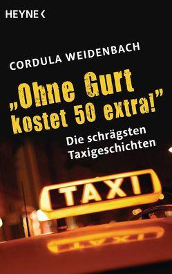 """""""Ohne Gurt kostet 50 extra!"""" von Weidenbach,  Cordula"""
