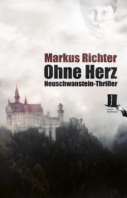 Ohne Herz von Richter,  Markus