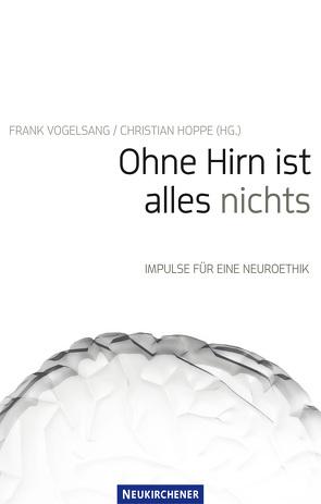Ohne Hirn ist alles nichts von Hoppe,  Christian, Vogelsang,  Frank