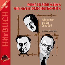 Ohne Humor wären wir nicht durchgekommen von Fink,  Werner, Göritz,  Stephan, Kühn,  Volker