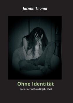 Ohne Identität von Thoma,  Jasmin