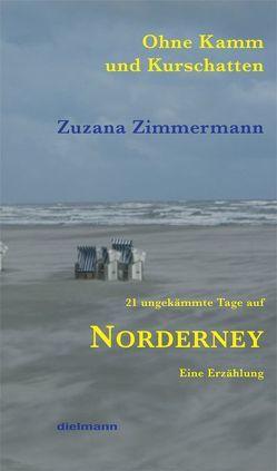 Ohne Kamm und Kurschatten von Zimmermann,  Zuzana