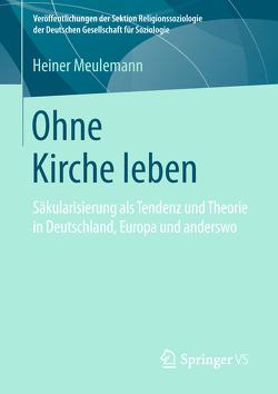Ohne Kirche leben von Meulemann,  Heiner