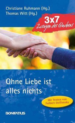 Ohne Liebe ist alles nichts von Rühmann,  Christiane, Witt,  Thomas