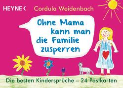 Ohne Mama kann man die Familie zusperren von Weidenbach,  Cordula