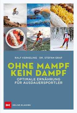 Ohne Mampf kein Dampf von Graf,  Stefan, Kerkeling,  Ralf