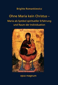 Ohne Maria kein Christus von Romankiewicz,  Brigitte