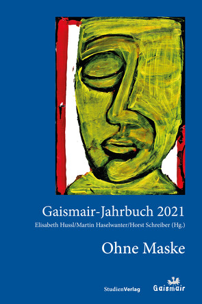 Ohne Maske von Haselwanter,  Martin, Hussl,  Elisabeth, Schreiber,  Horst