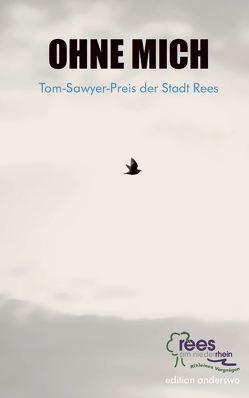 Ohne mich – Tom-Sawyer-Preis der Stadt Rees von Daams,  Andreas, Frost,  Heiner
