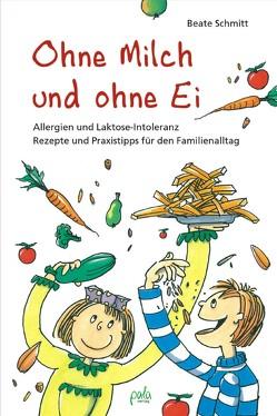 Ohne Milch und ohne Ei von Bauer,  Karin, Schmitt,  Beate