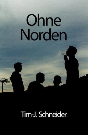 Ohne Norden von Schneider,  Tim-Julian