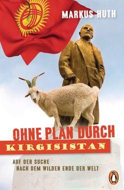 Ohne Plan durch Kirgisistan von Huth,  Markus