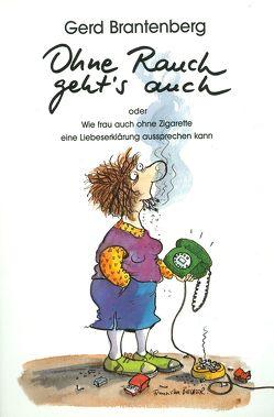 Ohne Rauch geht's auch von Brantenberg,  Gerd, Hildebrandt,  Christel