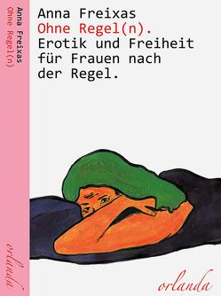 Ohne Regel(n) von Anna,  Freixas