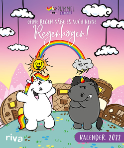 Ohne Regen gäbe es auch keine Regenbogen – Pummeleinhorn-Wandkalender 2022 von Pummel & Friends