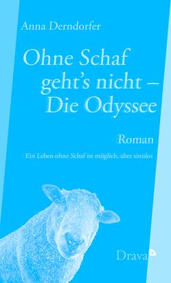 Ohne Schaf geht's nicht – Die Odyssee von Derndorfer,  Anna