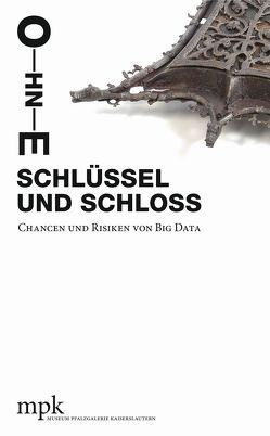 Ohne Schlüssel und Schloss von Buhlmann,  Britta E.