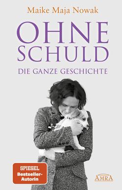 OHNE SCHULD – DIE GANZE GESCHICHTE von Nowak,  Maike Maja