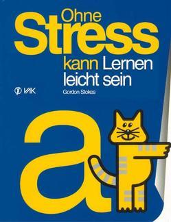Ohne Stress kann Lernen leicht sein von Stokes,  Gordon