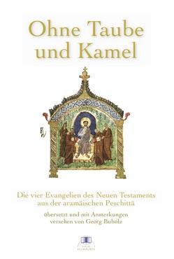 Ohne Taube und Kamel von Bubolz,  Georg