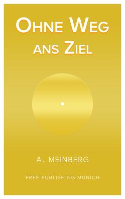 """Ohne Weg ans Ziel von Meinberg,  Athanasios """"Ajay"""""""