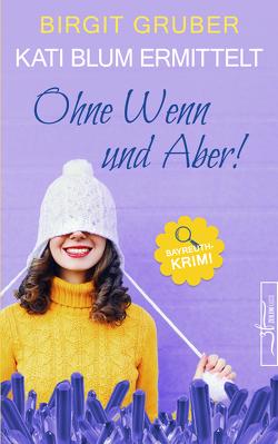 Ohne Wenn und Aber von Gruber,  Birgit