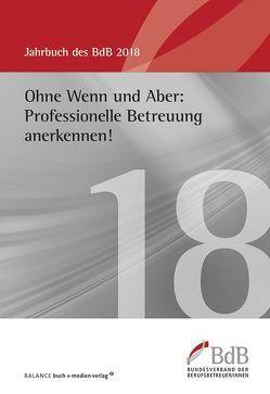 Ohne Wenn und Aber: Professionelle Betreuung anerkennen!