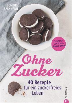 Ohne Zucker von Bachmann,  Dominique