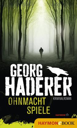 Ohnmachtspiele von Haderer,  Georg