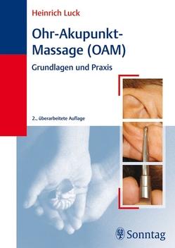 Ohr-Akupunkt-Massage (OAM) von Luck,  Heinrich