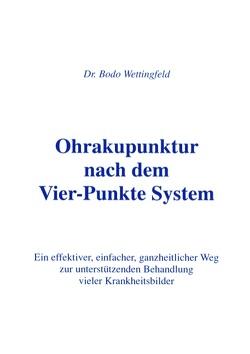 Ohrakupunktur nach dem Vier-Punkte System von Wettingfeld,  Bodo