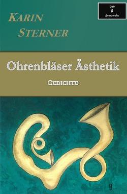 Ohrenbläser Ästhetik. Gedichte von Sterner,  Karin