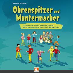 Ohrenspitzer und Muntermacher, Lieder-CD von Gründler,  Béatrice