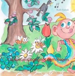 Ohrliwurli begegnet dem Regen von Rabak,  Ruth