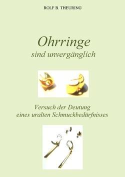 Ohrringe sind unvergänglich von Theuring,  Rolf B.