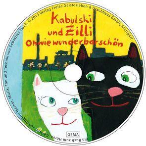 Ohwiewunderbarschön Kabulski und Zilli – Ein Hörbuch von Hoch,  Sebastian, Müller,  Birte, Werner,  Brigitte