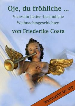 Oje, du fröhliche … von Costa,  Friederike