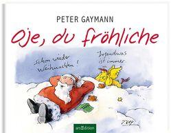 Oje, du fröhliche von Gaymann,  Peter