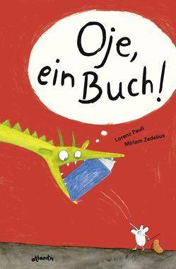 Oje, ein Buch! von Pauli,  Lorenz, Zedelius,  Miriam