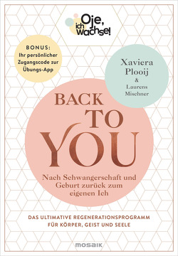 Oje, ich wachse! Back To You von Mischner,  Laurens, Plooij,  Xaviera, Witjes,  Kordula