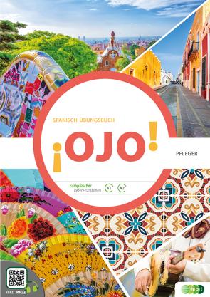 OJO. Spanisch-Übungsbuch für Schüler/innen inkl. MP3s und Lösungen, Niveau A1/A2 von Pfleger,  Jürgen