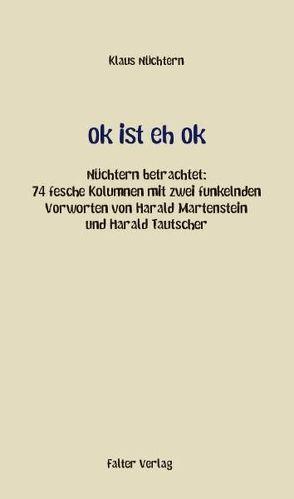 ok ist eh ok von Martenstein,  Harald, Nüchtern,  Klaus, Tautscher,  Harald