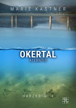 Okertal-Atlantis von Kastner,  Marie