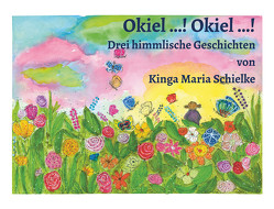 Okiel…! Okiel…! von Schielke,  Kinga Maria