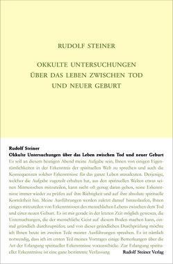 Okkulte Untersuchungen über das Leben zwischen Tod und neuer Geburt von Steiner,  Rudolf